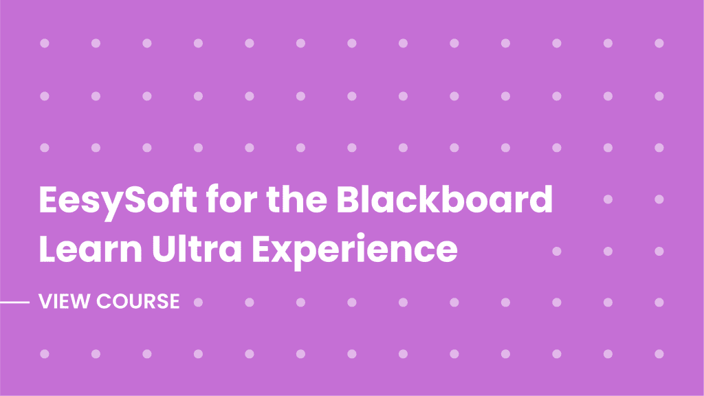 EesySoft for the Blackboard Learn Ultra Experience